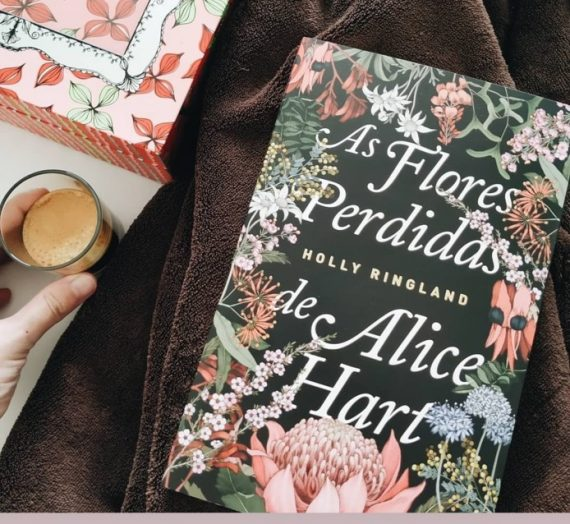 AUSTRÁLIA | As Flores Perdidas de Alice Hart, Holly Ringland