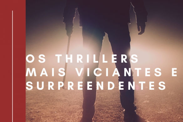 OS THRILLERS MAIS VICIANTES E SURPREENDENTES